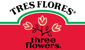 Tres Flores/ Three Flowers